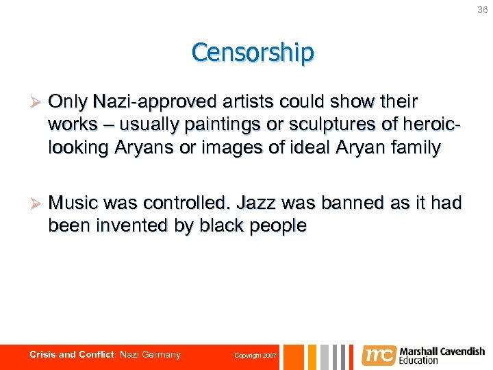 36 Censorship Ø Only Nazi-approved artists could show their works – usually paintings or