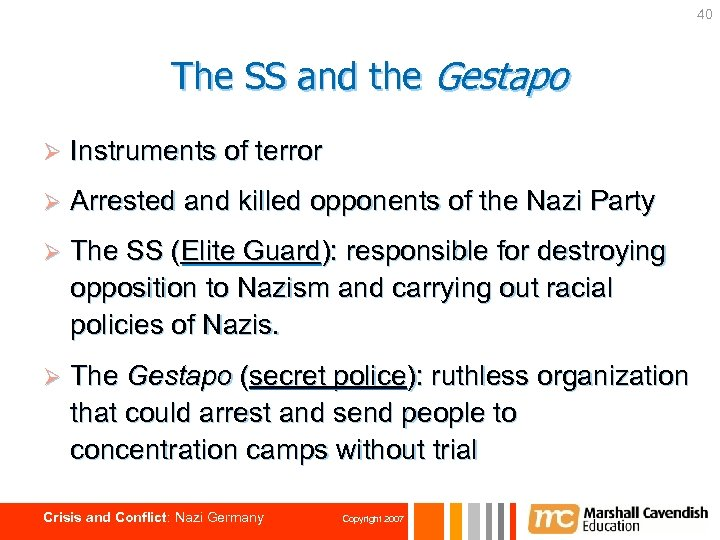 40 The SS and the Gestapo Ø Instruments of terror Ø Arrested and killed