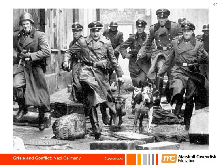 41 Crisis and Conflict: Nazi Germany Copyright 2007