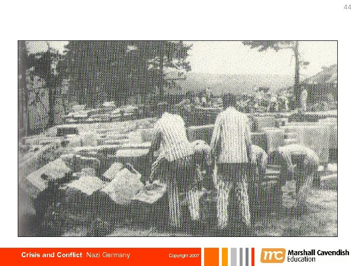 44 Crisis and Conflict: Nazi Germany Copyright 2007