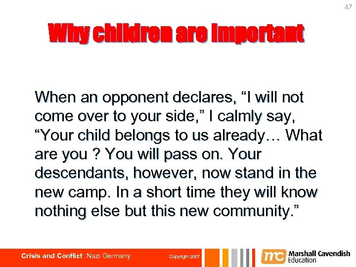 """47 Why children are important When an opponent declares, """"I will not come over"""