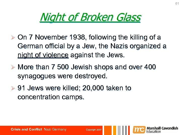 61 Night of Broken Glass Ø On 7 November 1938, following the killing of