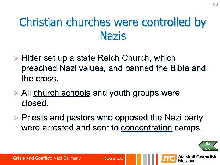 68 Christian churches were controlled by Nazis Ø Hitler set up a state Reich