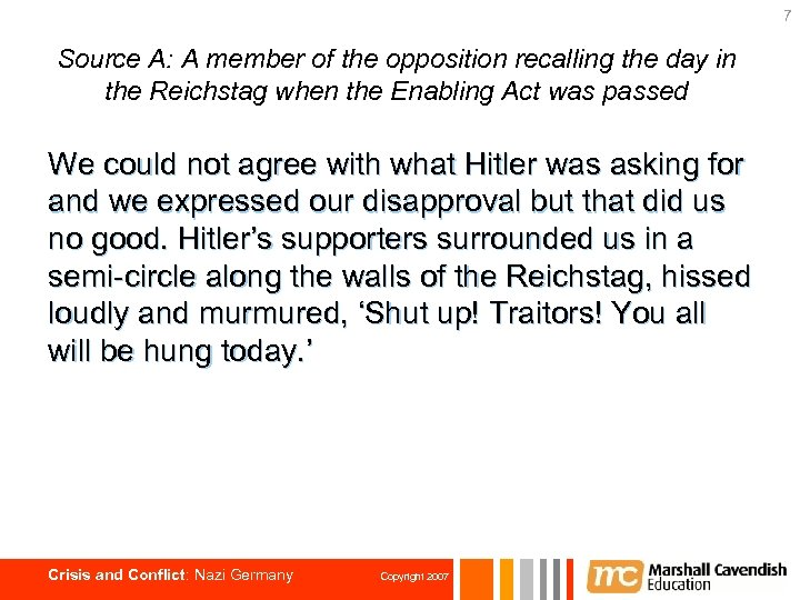 7 Source A: A member of the opposition recalling the day in the Reichstag