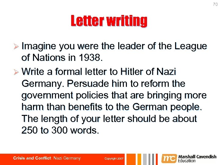 70 Letter writing Ø Imagine you were the leader of the League of Nations
