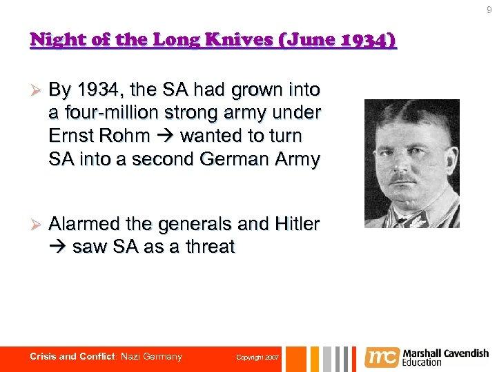 9 Night of the Long Knives (June 1934) Ø By 1934, the SA had