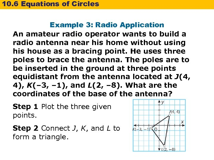 10. 6 Equations of Circles Example 3: Radio Application An amateur radio operator wants