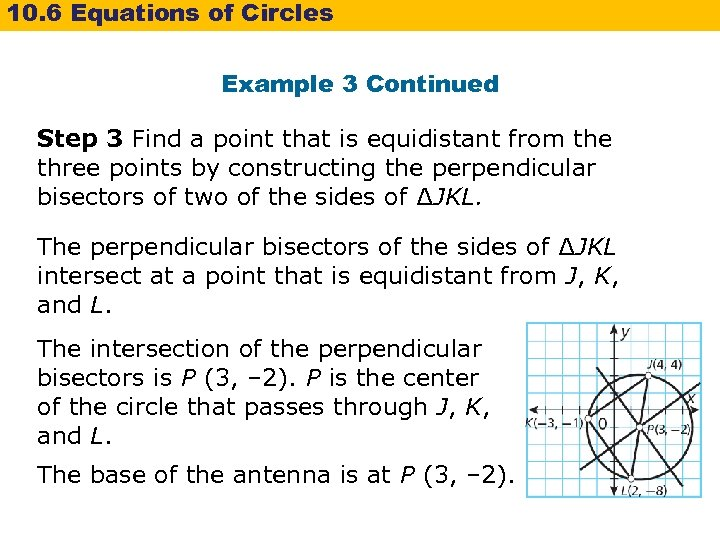 10. 6 Equations of Circles Example 3 Continued Step 3 Find a point that