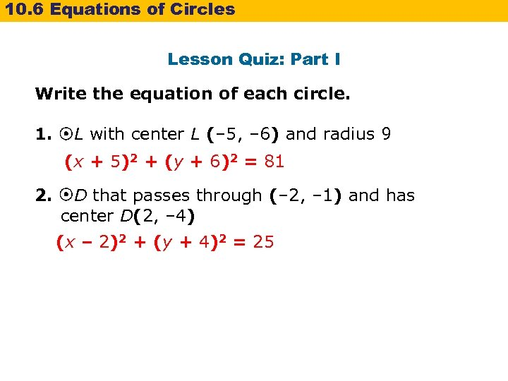 10. 6 Equations of Circles Lesson Quiz: Part I Write the equation of each