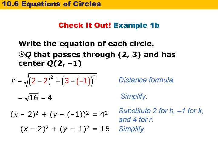 10. 6 Equations of Circles Check It Out! Example 1 b Write the equation