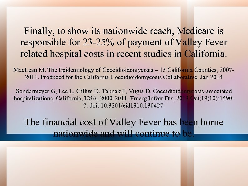 Finally, to show its nationwide reach, Medicare is responsible for 23 -25% of payment