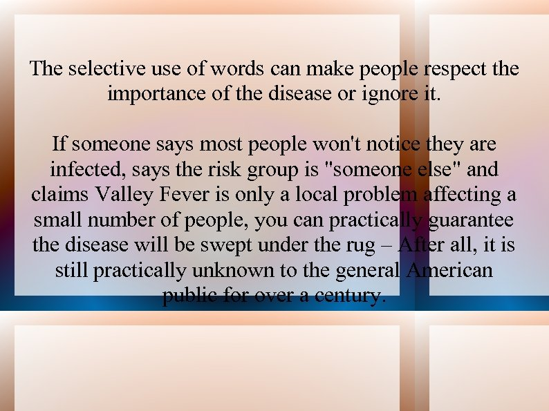 The selective use of words can make people respect the importance of the disease