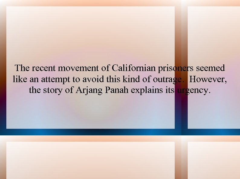 The recent movement of Californian prisoners seemed like an attempt to avoid this kind