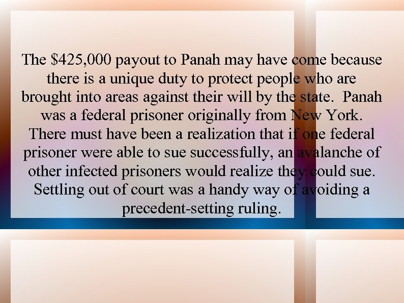 The $425, 000 payout to Panah may have come because there is a unique