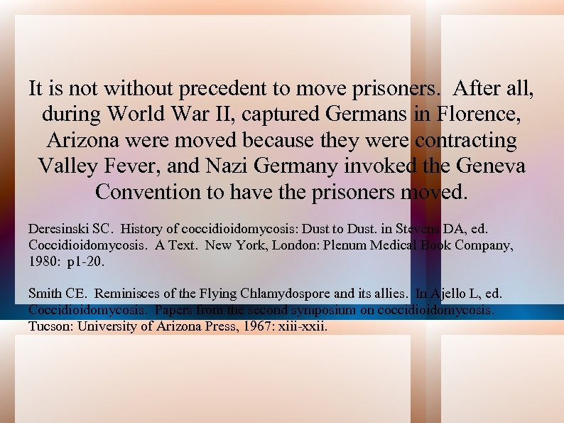 It is not without precedent to move prisoners. After all, during World War II,