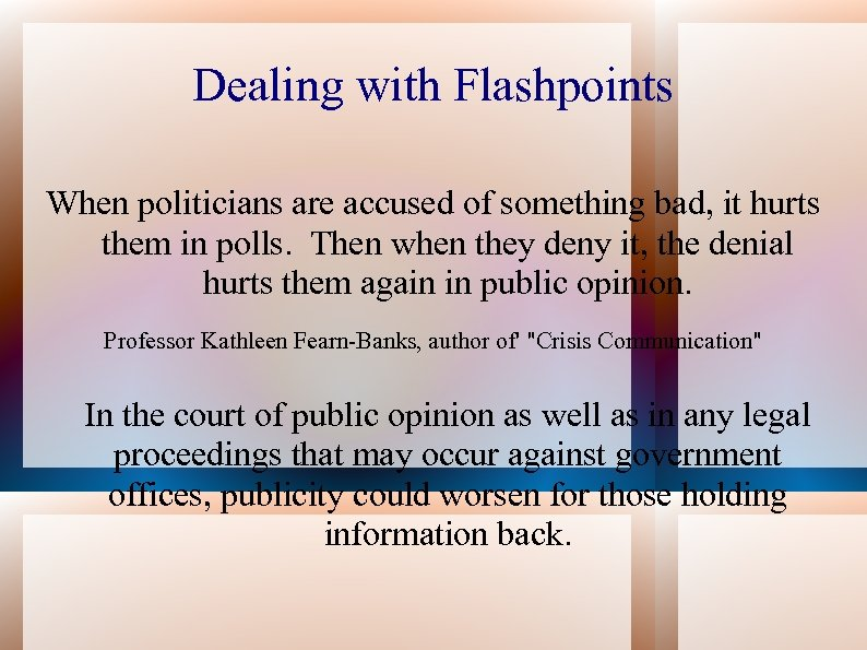 Dealing with Flashpoints When politicians are accused of something bad, it hurts them in