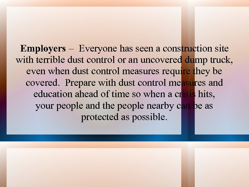 Employers – Everyone has seen a construction site with terrible dust control or an