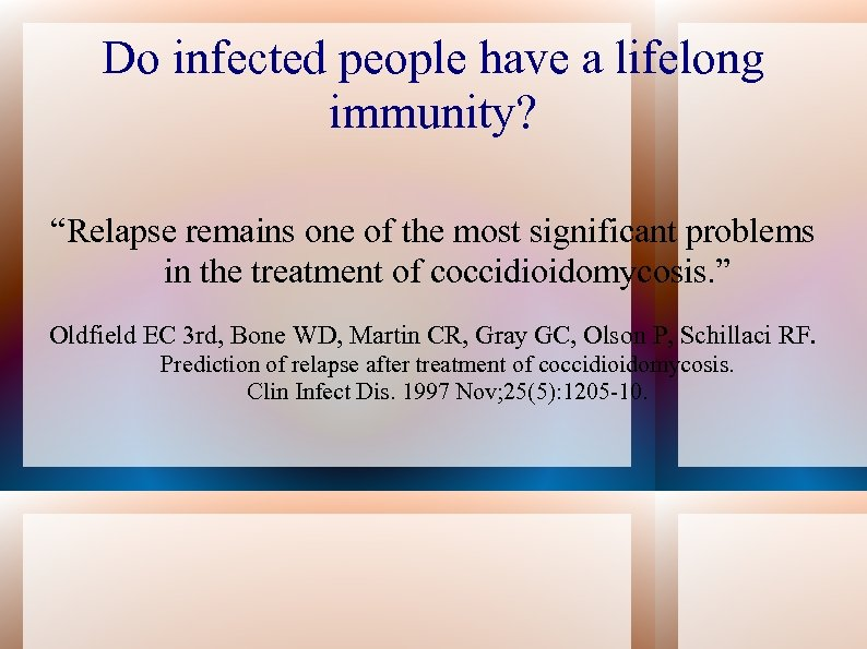 """Do infected people have a lifelong immunity? """"Relapse remains one of the most significant"""