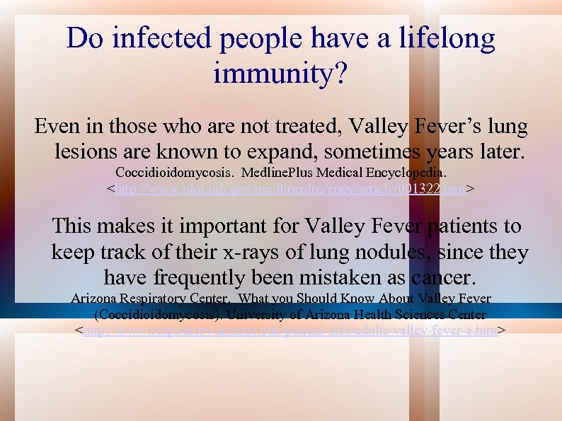 Do infected people have a lifelong immunity? Even in those who are not treated,