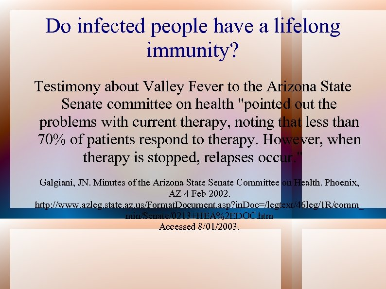 Do infected people have a lifelong immunity? Testimony about Valley Fever to the Arizona