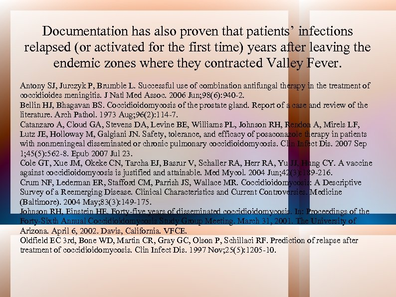 Documentation has also proven that patients' infections relapsed (or activated for the first time)
