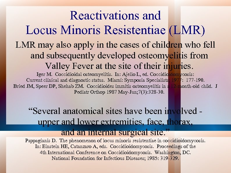 Reactivations and Locus Minoris Resistentiae (LMR) LMR may also apply in the cases of
