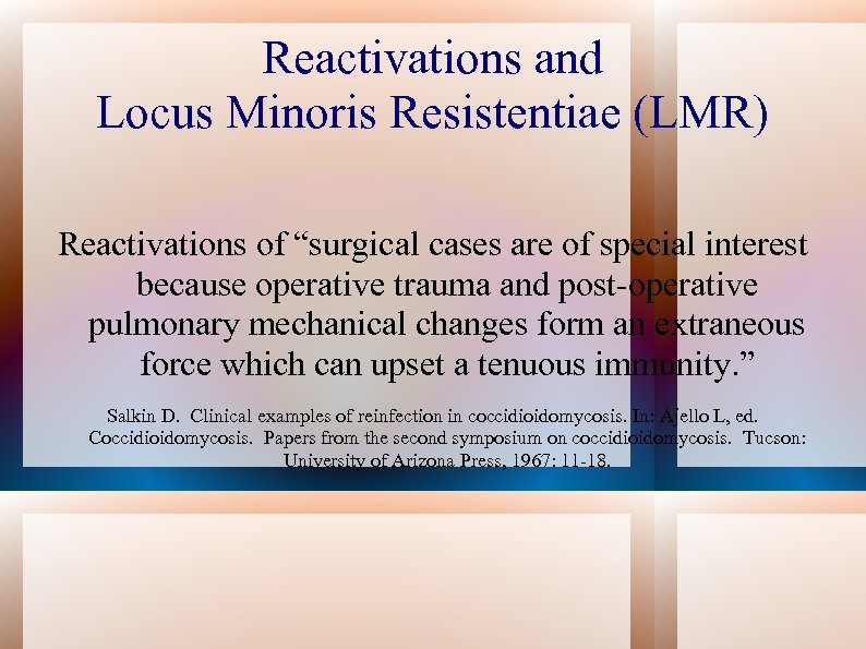 """Reactivations and Locus Minoris Resistentiae (LMR) Reactivations of """"surgical cases are of special interest"""