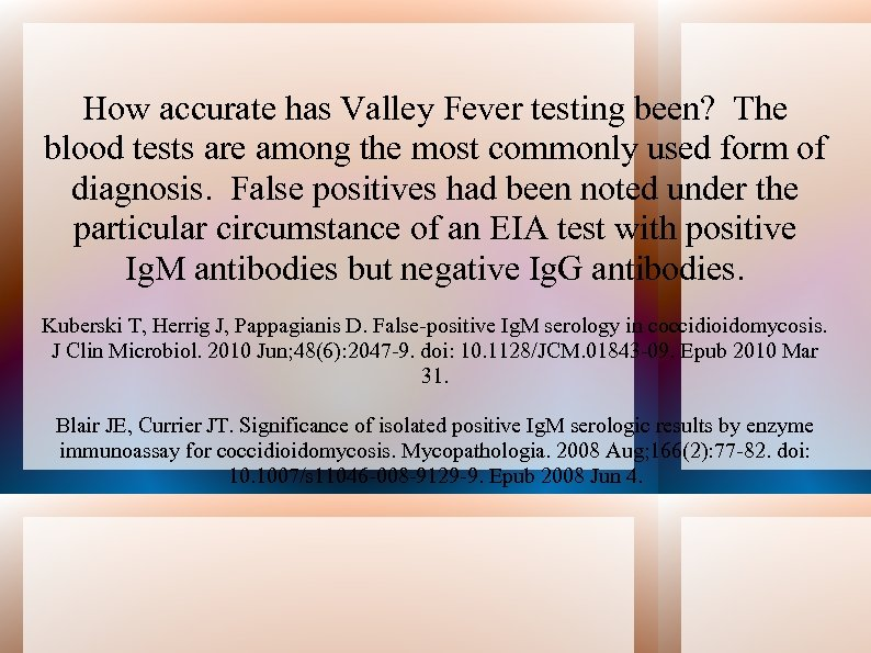 How accurate has Valley Fever testing been? The blood tests are among the most