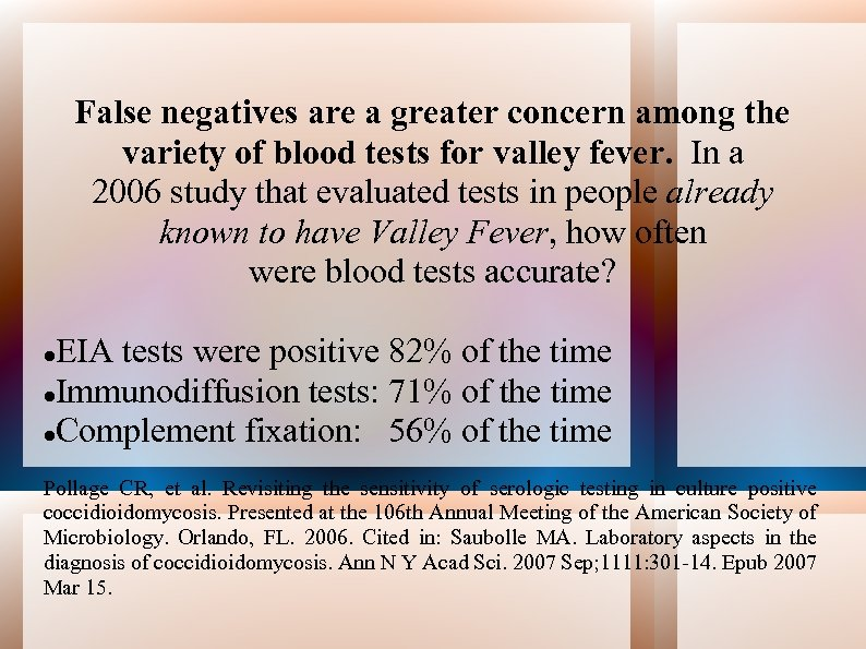 False negatives are a greater concern among the variety of blood tests for valley