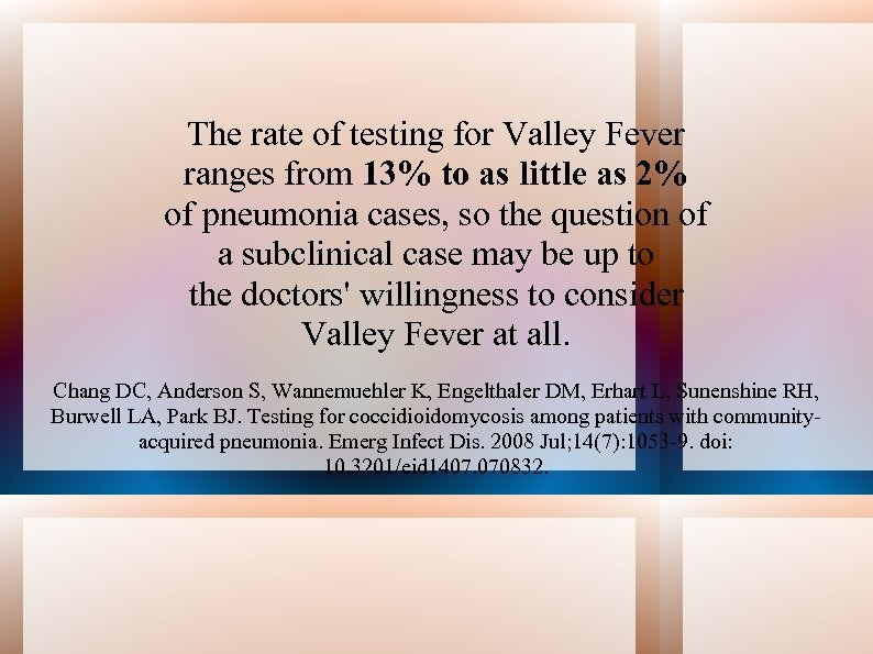The rate of testing for Valley Fever ranges from 13% to as little as