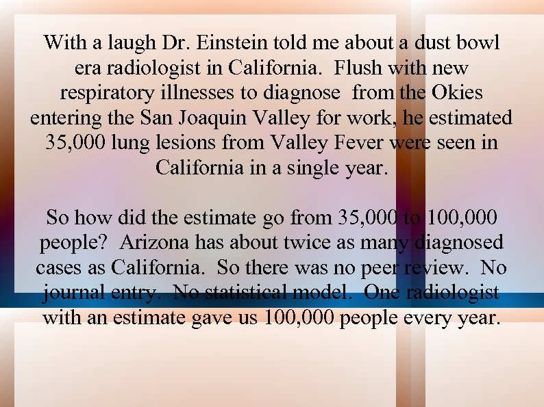 With a laugh Dr. Einstein told me about a dust bowl era radiologist in