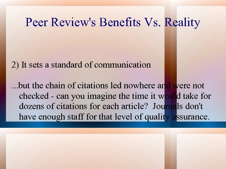 Peer Review's Benefits Vs. Reality 2) It sets a standard of communication. . .