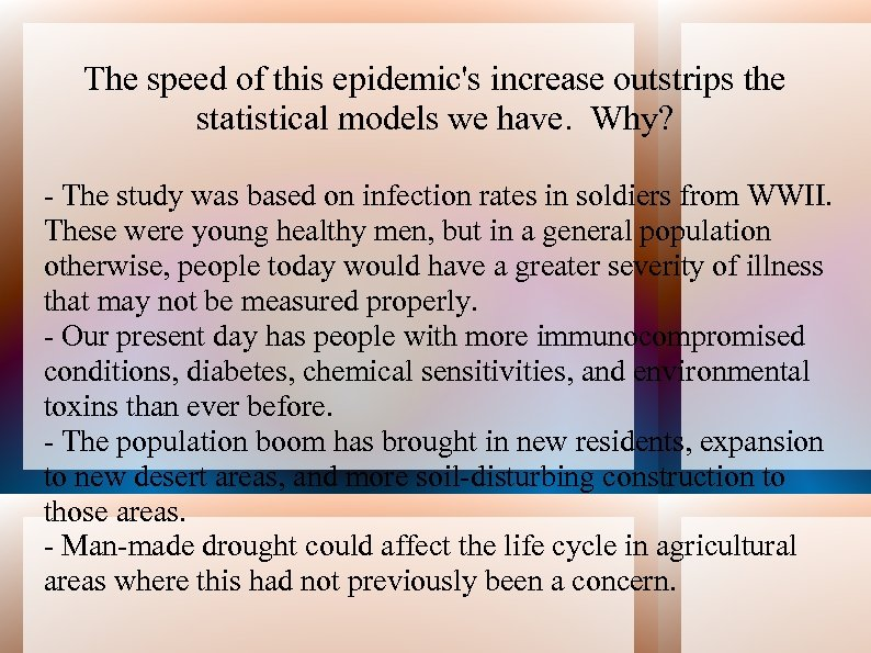 The speed of this epidemic's increase outstrips the statistical models we have. Why? -