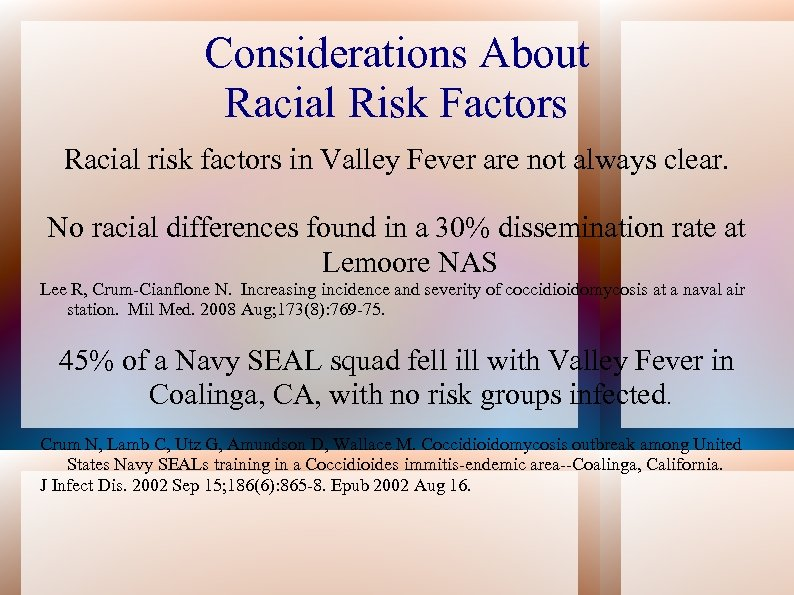 Considerations About Racial Risk Factors Racial risk factors in Valley Fever are not always