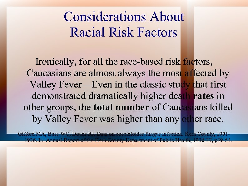 Considerations About Racial Risk Factors Ironically, for all the race-based risk factors, Caucasians are