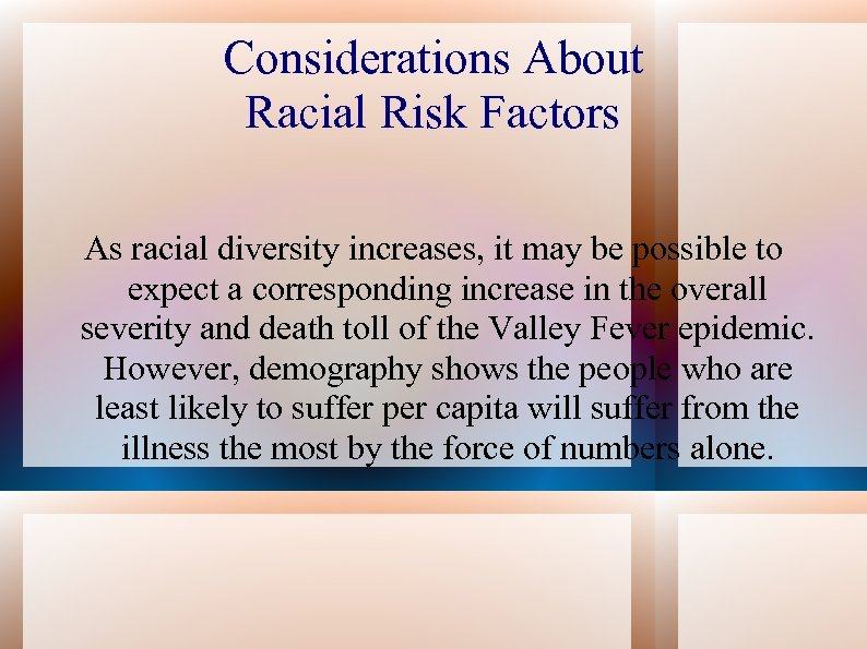 Considerations About Racial Risk Factors As racial diversity increases, it may be possible to