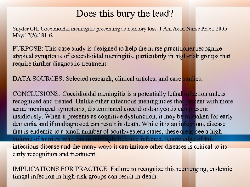 Does this bury the lead? Snyder CH. Coccidioidal meningitis presenting as memory loss. J