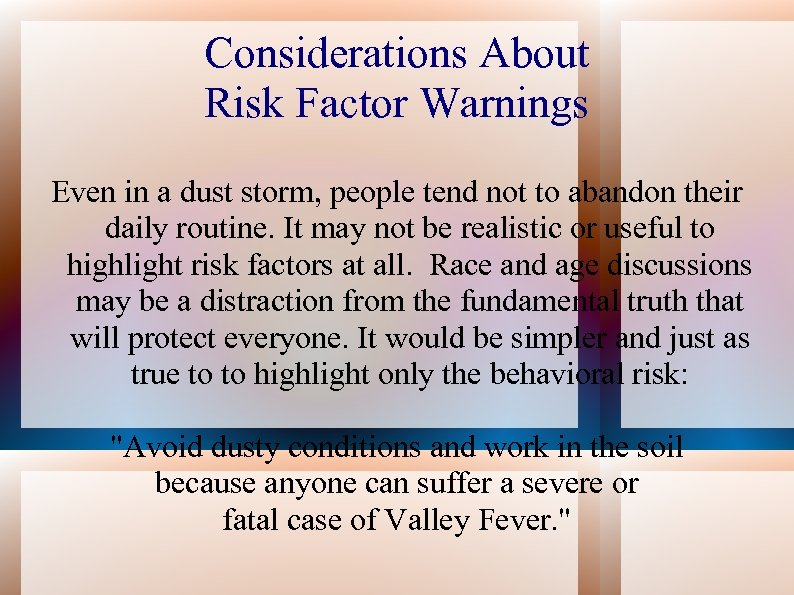 Considerations About Risk Factor Warnings Even in a dust storm, people tend not to