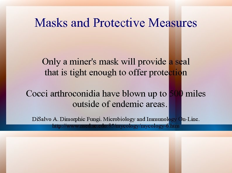 Masks and Protective Measures Only a miner's mask will provide a seal that is