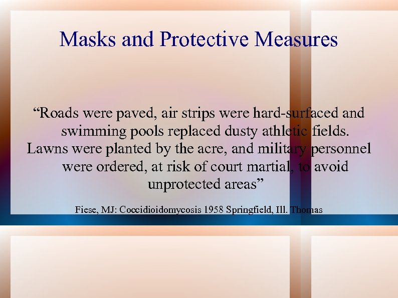 """Masks and Protective Measures """"Roads were paved, air strips were hard-surfaced and swimming pools"""