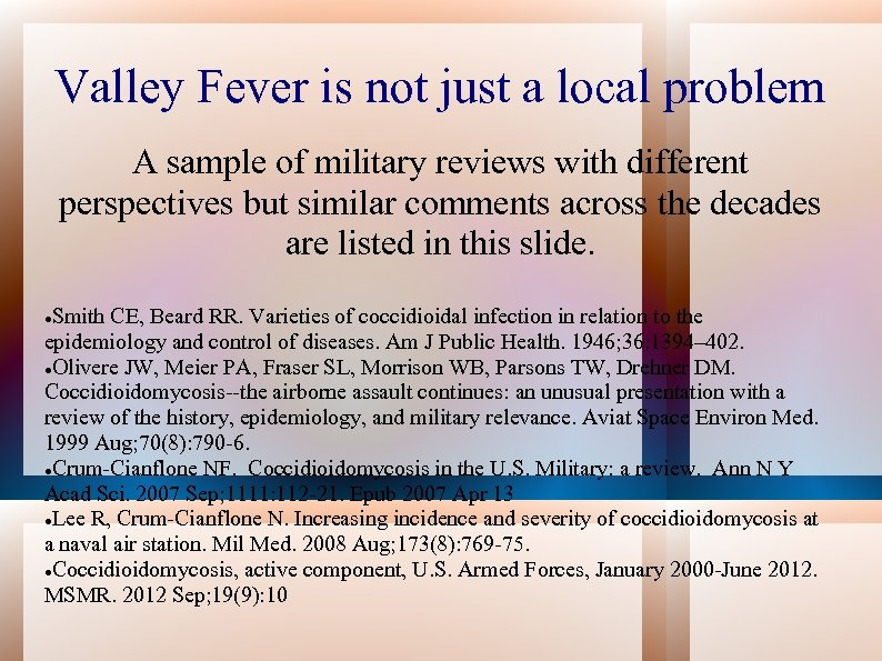 Valley Fever is not just a local problem A sample of military reviews with