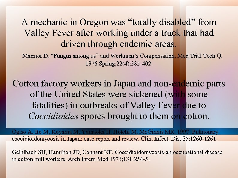 """A mechanic in Oregon was """"totally disabled"""" from Valley Fever after working under a"""