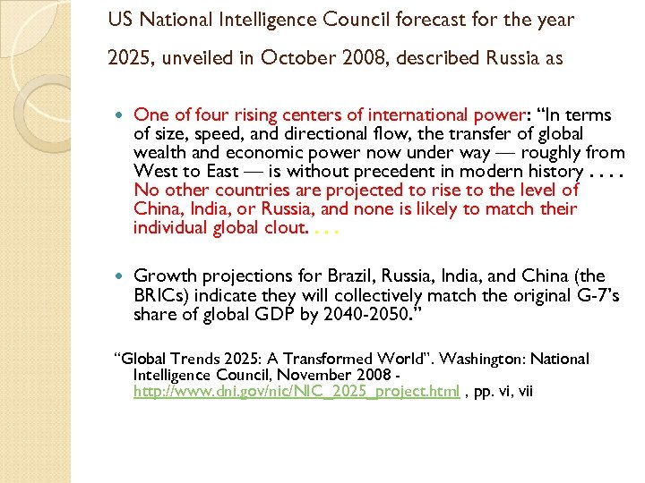 US National Intelligence Council forecast for the year 2025, unveiled in October 2008, described