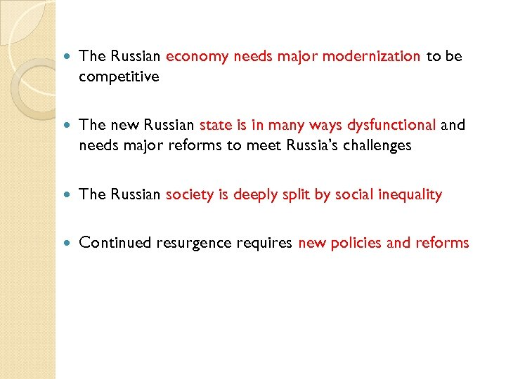 The Russian economy needs major modernization to be competitive The new Russian state