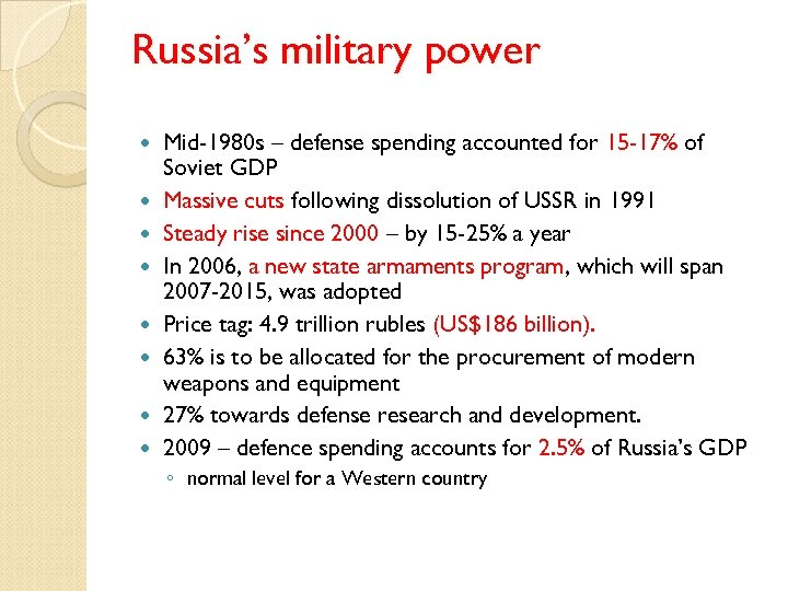 Russia's military power Mid-1980 s – defense spending accounted for 15 -17% of Soviet