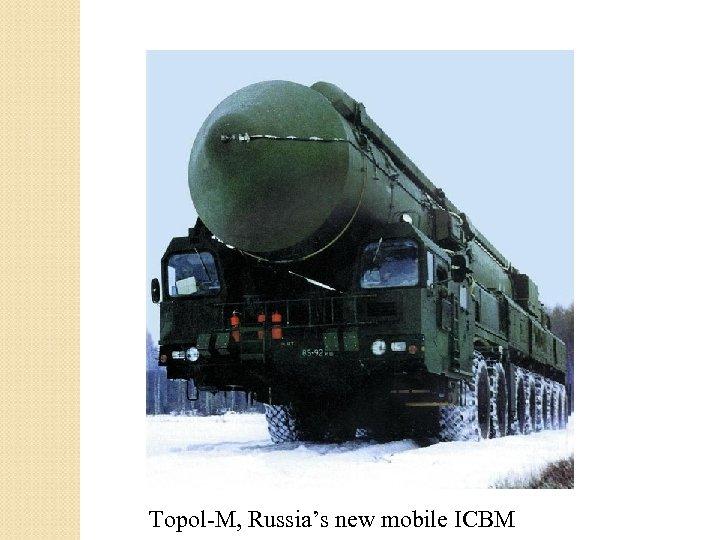Topol-M, Russia's new mobile ICBM