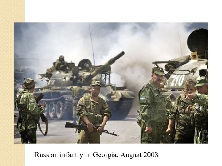 Russian infantry in Georgia, August 2008
