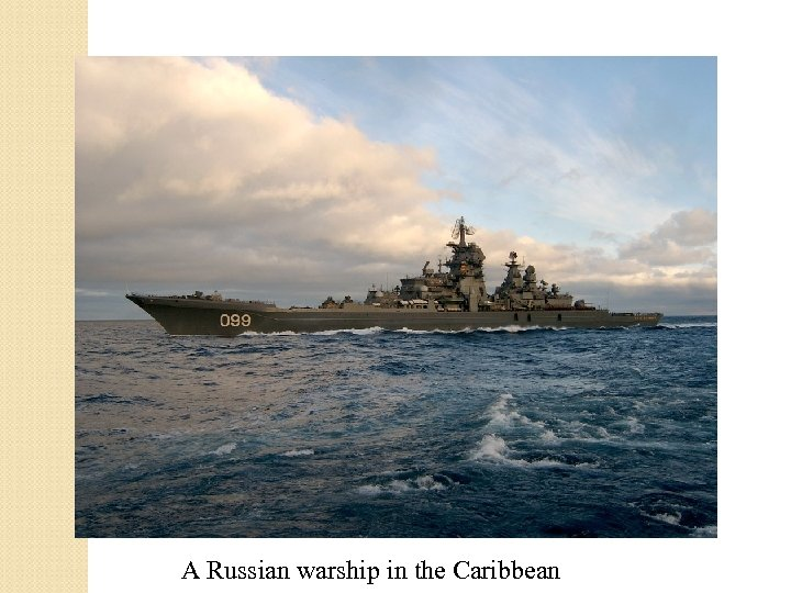 A Russian warship in the Caribbean