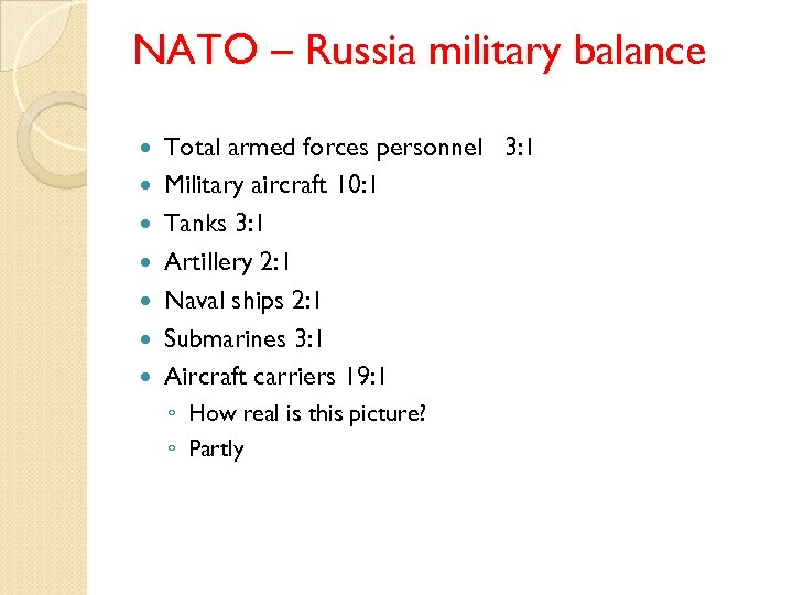 NATO – Russia military balance Total armed forces personnel 3: 1 Military aircraft 10: