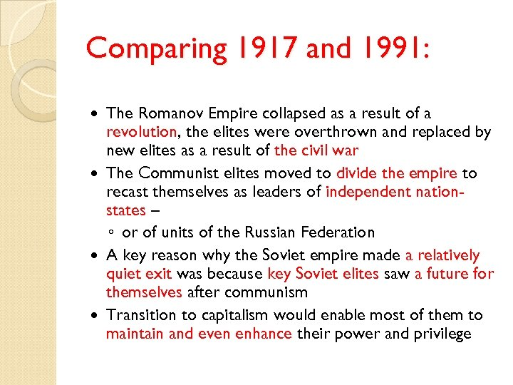 Comparing 1917 and 1991: The Romanov Empire collapsed as a result of a revolution,